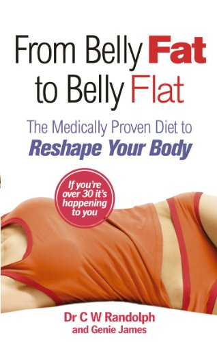 9780091929565: From Belly Fat to Belly Flat: The Medically Proven Diet to Reshape Your Body. C.W. Randolph, JR. and Genie James