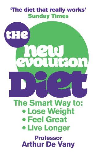9780091929572: The New Evolution Diet and Lifestyle Programme: The Smart Way to Lose Weight, Feel Great and Live Longer. Arthur de Vany