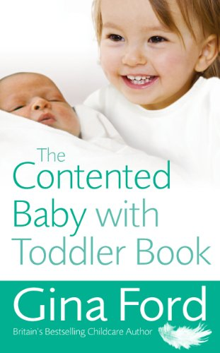 9780091929589: The Contented Baby with Toddler Book