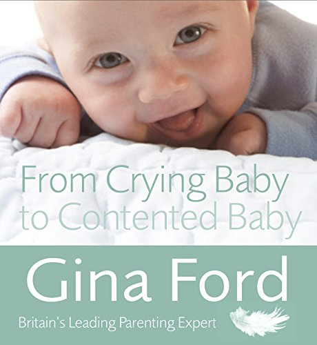 9780091929596: From Crying Baby to Contented Baby