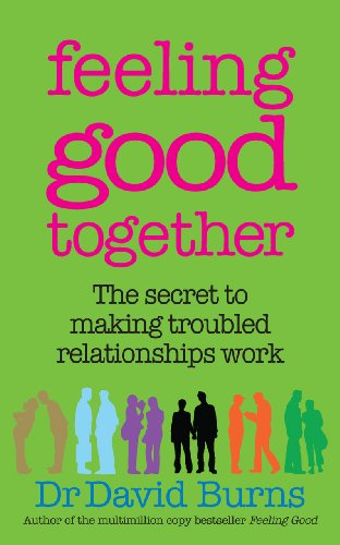 9780091929619: Feeling Good Together: The secret to making troubled relationships work