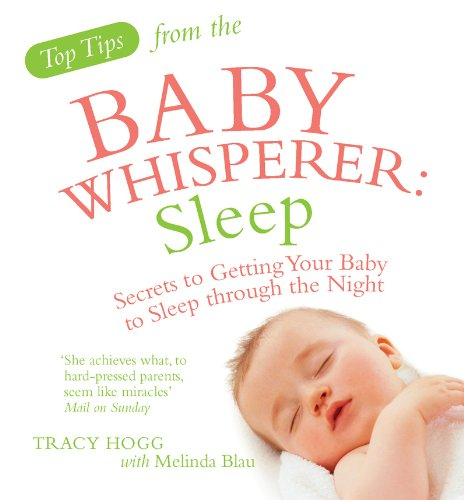 9780091929725: Top Tips from the Baby Whisperer: Sleep: Secrets to Getting Your Baby to Sleep through the Night