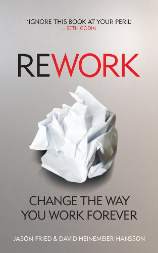 9780091929787: ReWork: Change the Way You Work Forever