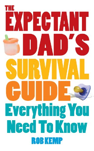 9780091929794: Expectant Dad's Survival Guide: Everything You Need to Know