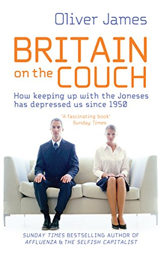 9780091929848: Britain On The Couch: How keeping up with the Joneses has depressed us since 1950