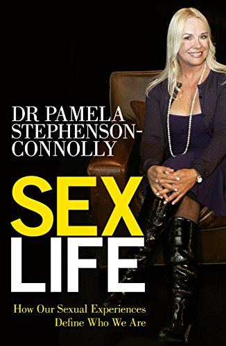 9780091929855: Sex Life: How Our Sexual Encounters and Experiences Define Who We Are. Pamela Stephenson Connolly