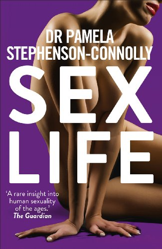 Sex Life: How Our Sexual Encounters and Experiences Define Who We Are: Stephenson-Connolly, Dr ...