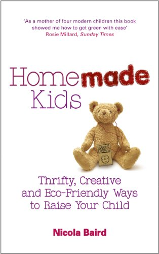 9780091929893: Homemade Kids: Thrifty, Creative and Eco-Friendly Ways to Raise Your Child