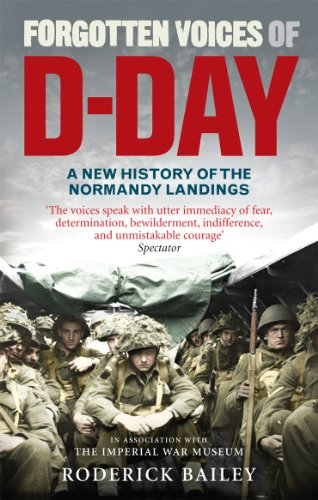 9780091930691: Forgotten Voices of D-Day: A Powerful New History of the Normandy Landings in the Words of Those Who Were There