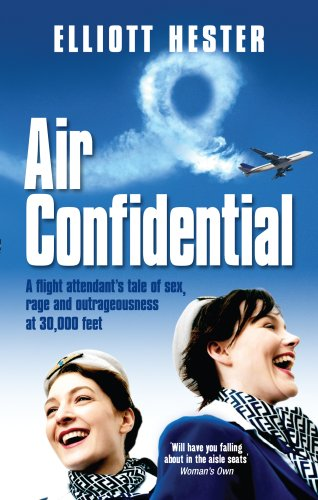 9780091930745: Air Confidential: A Flight Attendant's Tales of Sex, Rage and Outrageousness at 30,000 Feet
