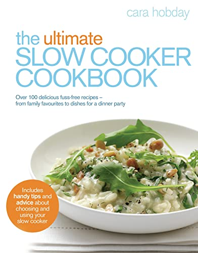 9780091930790: The Ultimate Slow Cooker Cookbook: Over 100 delicious, fuss-free recipes - from family favourites to dishes for a dinner party