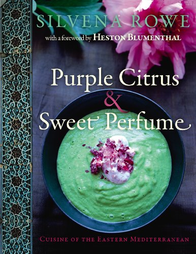 9780091930967: Purple Citrus & Sweet Perfume: Food of the Eastern Mediterranean