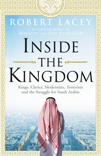 9780091931254: Inside the Kingdom: Kings, Clerics, Modernists, Terrorists, and the Struggle for Saudi Arabia