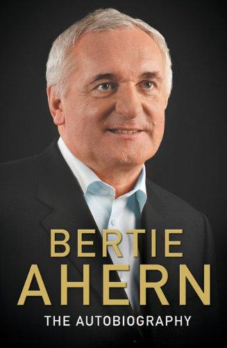 9780091931322: Bertie Ahern: The Autobiography