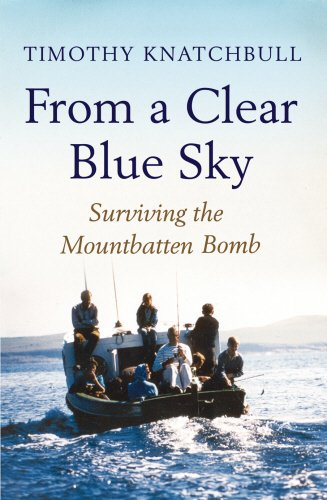 9780091931469: From a Clear Blue Sky: Surviving the Mountbatten Bomb
