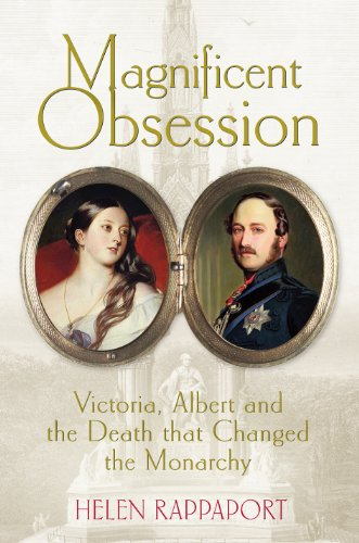 9780091931544: Magnificent Obsession: Victoria, Albert and the Death That Changed the Monarchy