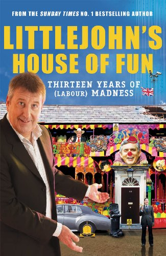 9780091931681: Littlejohn's House of Fun: Thirteen Years of (Labour) Madness