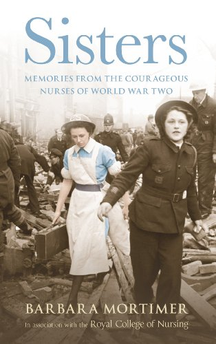 9780091931742: Sisters: Extraordinary true-life stories from nurses in world war two