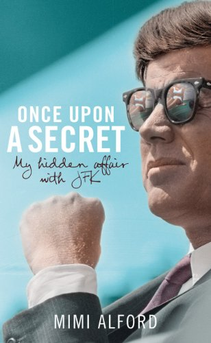 9780091931759: Once Upon a Secret: My hidden Affair with John F. Kennedy