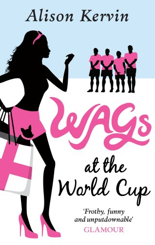 9780091932121: Wags at the World Cup
