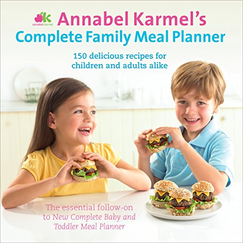 9780091932190: Annabel Karmel's Complete Family Meal Planner: Over 150 Wonderfully Easy and Healthy Recipes for All the Family.