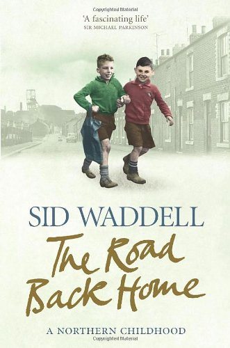 9780091932220: The Road Back Home: A Northern Childhood