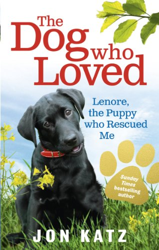 9780091932275: The Dog Who Loved: Lenore, the Puppy Who Rescued Me