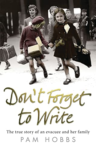 9780091932503: Don't Forget to Write: The true story of an evacuee and her family