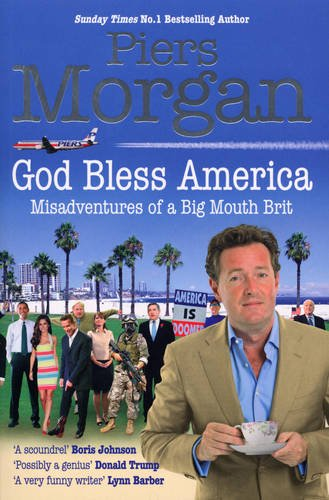 9780091932589: God Bless America: Misadventures of a Big Mouth Brit