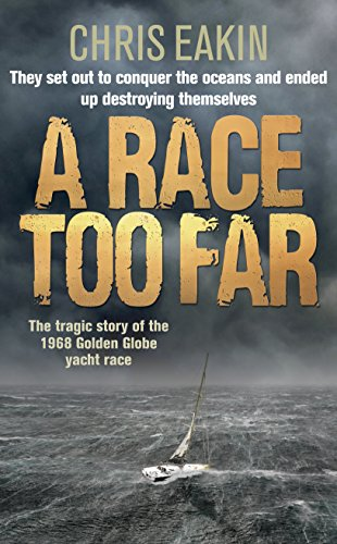 9780091932596: A Race Too Far: The Tragic Story of the 1968 Golden Globe Yacht Race
