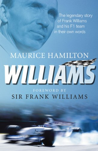 9780091932688: Williams: The Legendary Story of Frank Williams and His F1 Team in Their Own Words