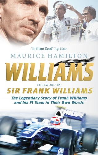 9780091932695: Williams: The Legendary Story of Frank Williams and His F1 Team in Their Own Words
