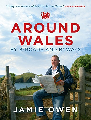 9780091932824: Around Wales by B-Roads and Byways