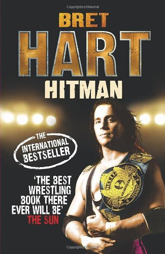 9780091932855: The Hitman: My Real Life in the Cartoon World of Wrestling