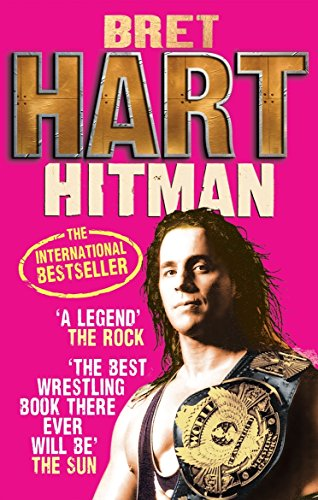9780091932862: Hitman: My Real Life in the Cartoon World of Wrestling