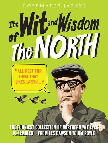 9780091932879: The Wit and Wisdom of the North