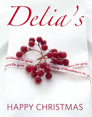 9780091933067: Delia's Happy Christmas