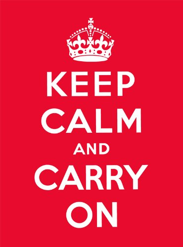 9780091933661: Keep Calm and Carry On: Good Advice for Hard Times
