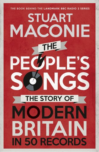 9780091933791: The People�s Songs: The Story of Modern Britain in 50 Records