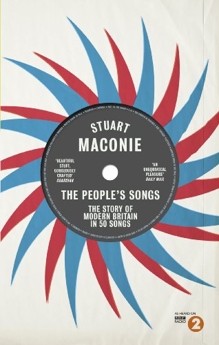 9780091933807: The People's Songs: The Story of Modern Britain in 50 Records