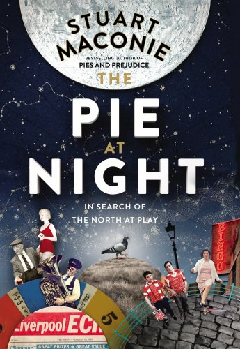 9780091933814: The Pie At Night: In Search of the North at Play