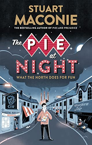 9780091933821: The Pie At Night: In Search of the North at Play