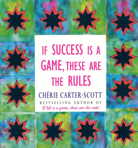 9780091934804: If Success is a Game, These are the Rules