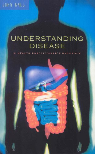 9780091934927: Understanding Disease: A Health Practitioner's Handbook