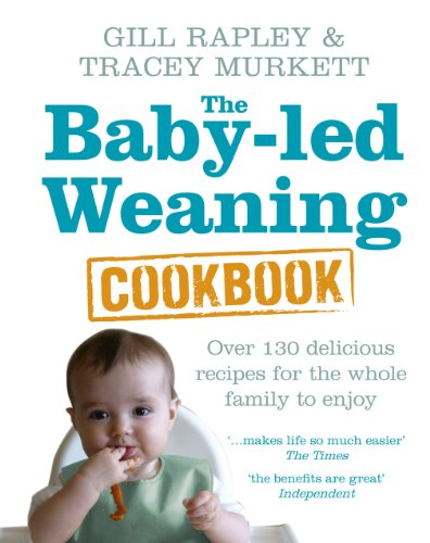 9780091935283: The Baby-led Weaning Cookbook: Over 130 delicious recipes for the whole family to enjoy