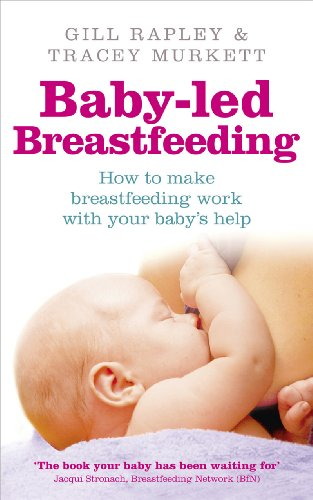 9780091935290: Baby-Led Breastfeeding: How to Make Breastfeeding Work - With Your Baby's Help. by Gill Rapley, Tracey Murkett