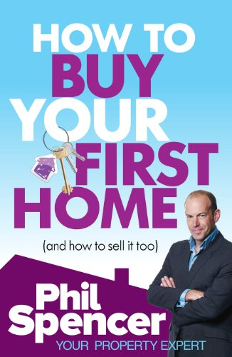 9780091935375: How to Buy Your First Home (And How to Sell it Too)