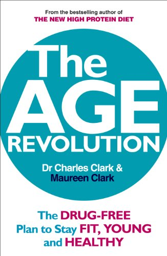 9780091935474: The Age Revolution: The drug-free plan to stay fit, young and healthy