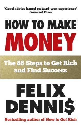 9780091935542: How to Make Money: The 88 Steps to Get Rich and Find Success