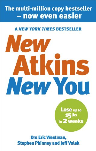 9780091935573: New Atkins for a New You: The Ultimate Diet for Shedding Weight and Feeling Great. Eric C. Westman, Stephen D. Phinney and Jeff S. Volek